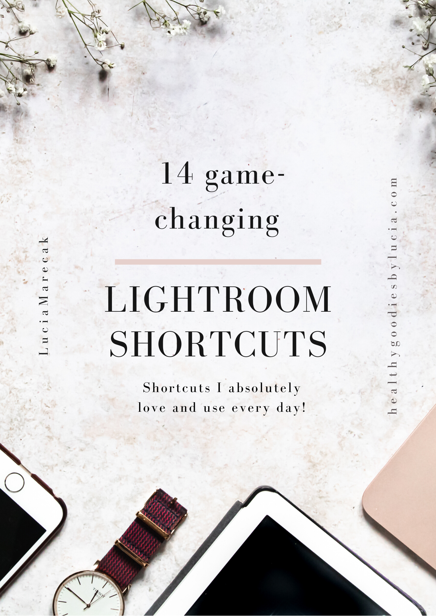 14 Lightroom shortcuts | Lucia Marecak Healthy Goodies by Lucia
