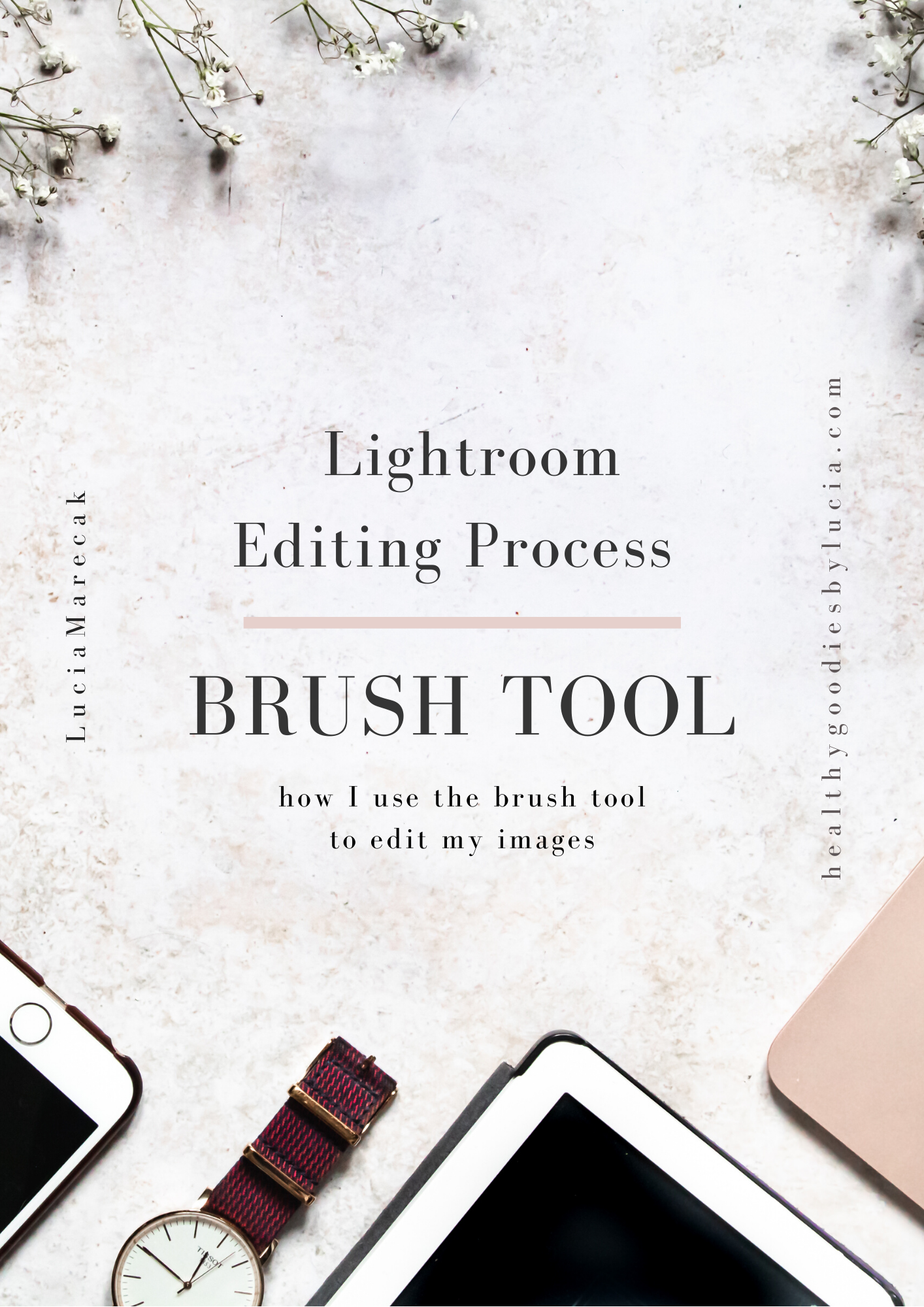 Lightroom Education Series Brush tool editing | Healthy Goodies by Lucia